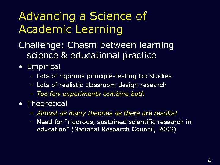 Advancing a Science of Academic Learning Challenge: Chasm between learning science & educational practice