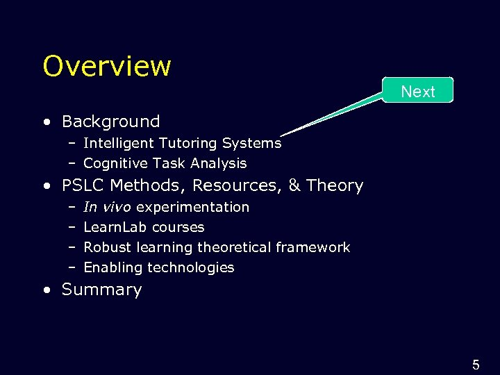 Overview Next • Background – Intelligent Tutoring Systems – Cognitive Task Analysis • PSLC