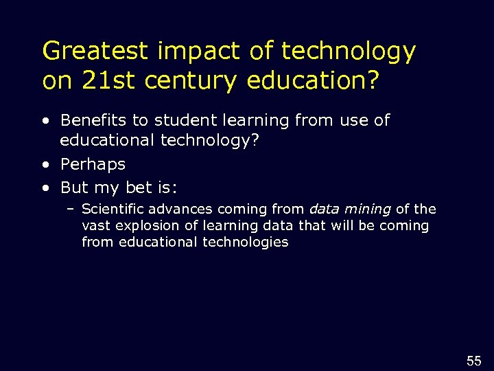 Greatest impact of technology on 21 st century education? • Benefits to student learning