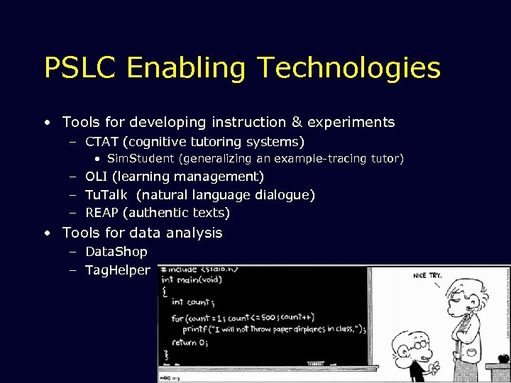 PSLC Enabling Technologies • Tools for developing instruction & experiments – CTAT (cognitive tutoring