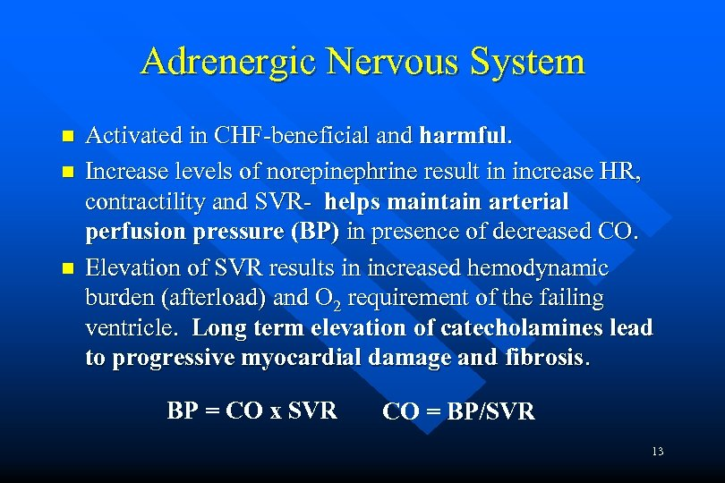 Adrenergic Nervous System n n n Activated in CHF-beneficial and harmful. Increase levels of