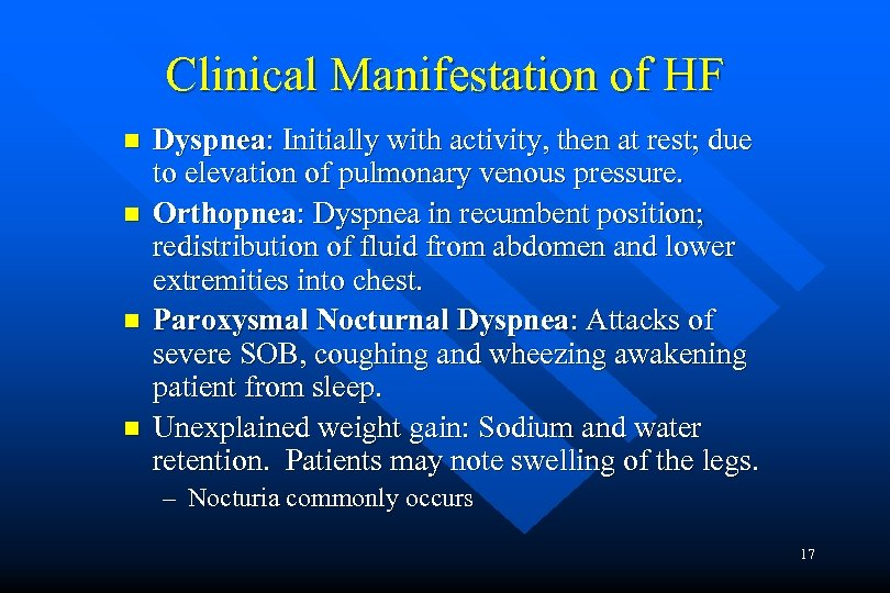 Clinical Manifestation of HF n n Dyspnea: Initially with activity, then at rest; due