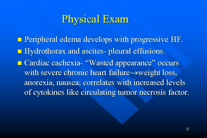 Physical Exam Peripheral edema develops with progressive HF. n Hydrothorax and ascites- pleural effusions.