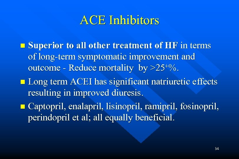 ACE Inhibitors Superior to all other treatment of HF in terms of long-term symptomatic