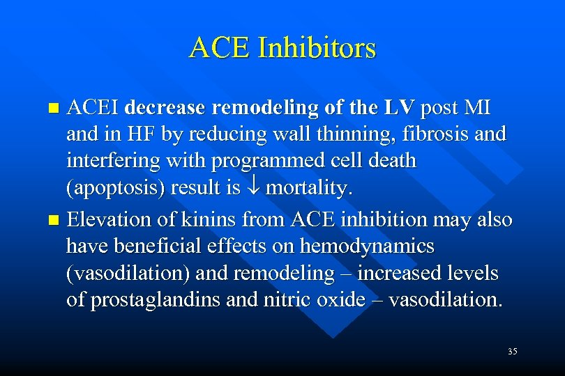 ACE Inhibitors ACEI decrease remodeling of the LV post MI and in HF by