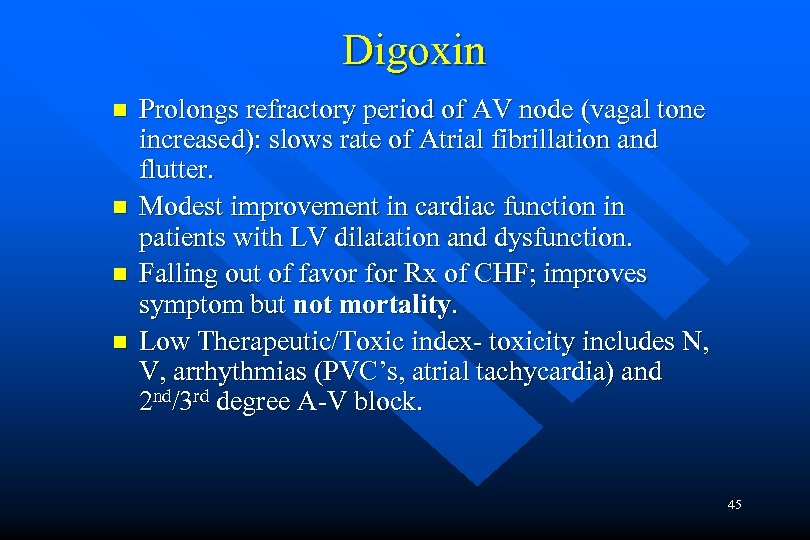 Digoxin n n Prolongs refractory period of AV node (vagal tone increased): slows rate