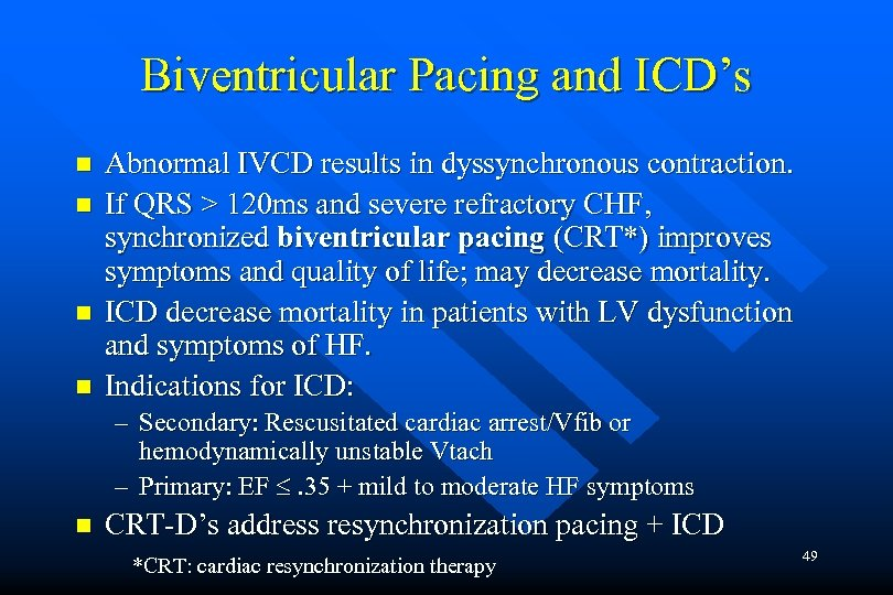Biventricular Pacing and ICD's n n Abnormal IVCD results in dyssynchronous contraction. If QRS