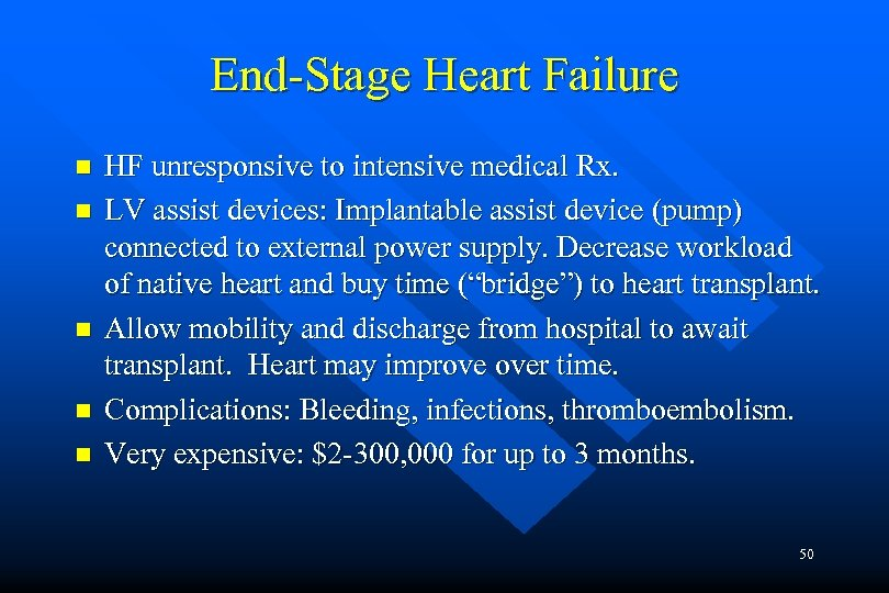 End-Stage Heart Failure n n n HF unresponsive to intensive medical Rx. LV assist