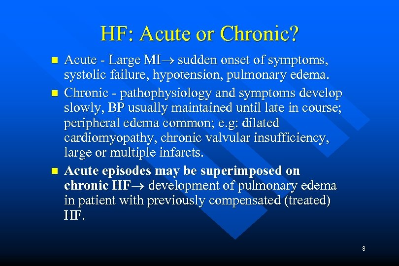 HF: Acute or Chronic? n n n Acute - Large MI sudden onset of