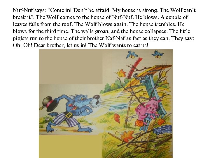 "Nuf-Nuf says: ""Come in! Don't be afraid! My house is strong. The Wolf can't"