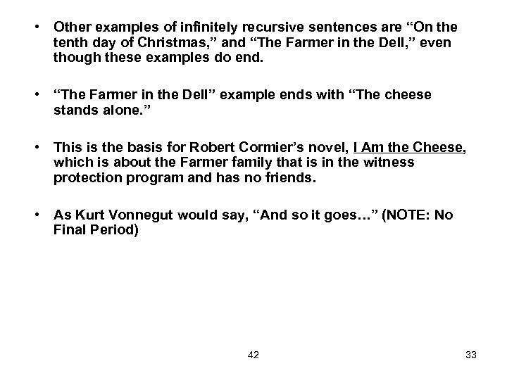 """• Other examples of infinitely recursive sentences are """"On the tenth day of"""