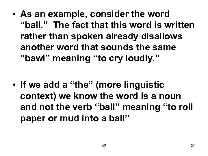 """• As an example, consider the word """"ball. """" The fact that this"""