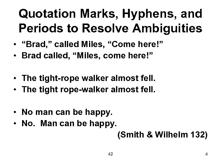 """Quotation Marks, Hyphens, and Periods to Resolve Ambiguities • """"Brad, """" called Miles, """"Come"""