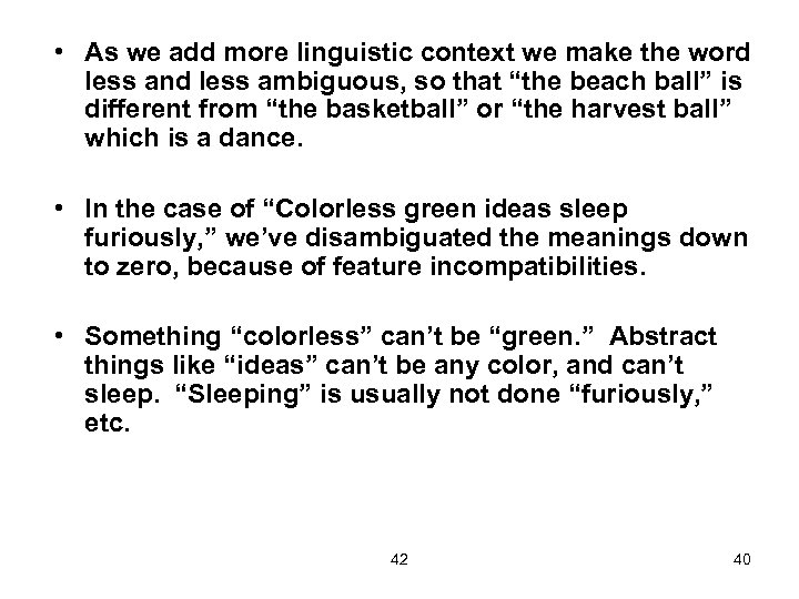 • As we add more linguistic context we make the word less and