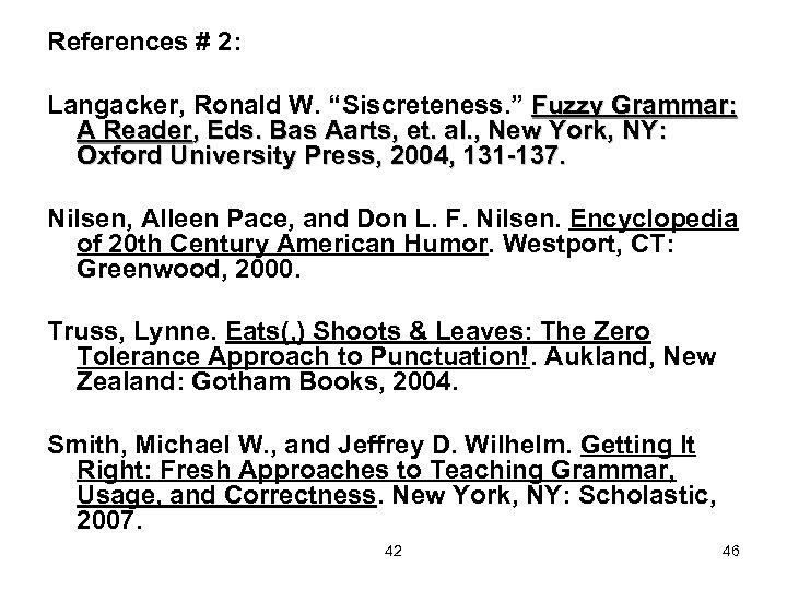 "References # 2: Langacker, Ronald W. ""Siscreteness. "" Fuzzy Grammar: A Reader, Eds. Bas"