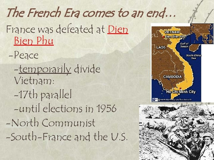 The French Era comes to an end… France was defeated at Dien Bien Phu
