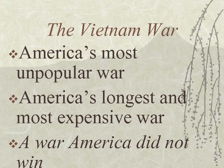 The Vietnam War v. America's most unpopular war v. America's longest and most expensive