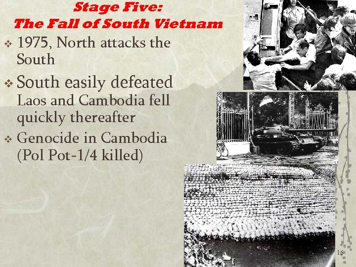 Stage Five: The Fall of South Vietnam v 1975, North attacks the South v