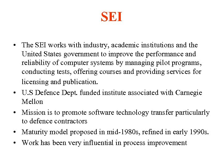 SEI • The SEI works with industry, academic institutions and the United States government