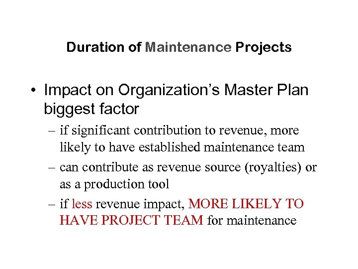 Duration of Maintenance Projects • Impact on Organization's Master Plan biggest factor – if