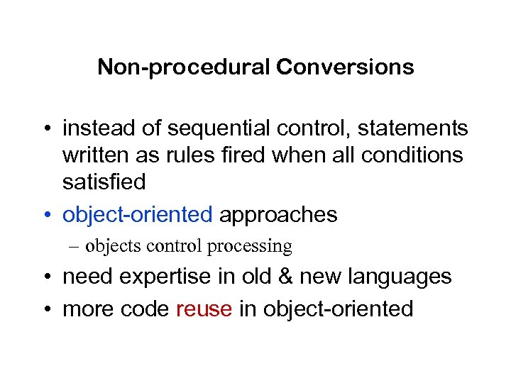 Non-procedural Conversions • instead of sequential control, statements written as rules fired when all