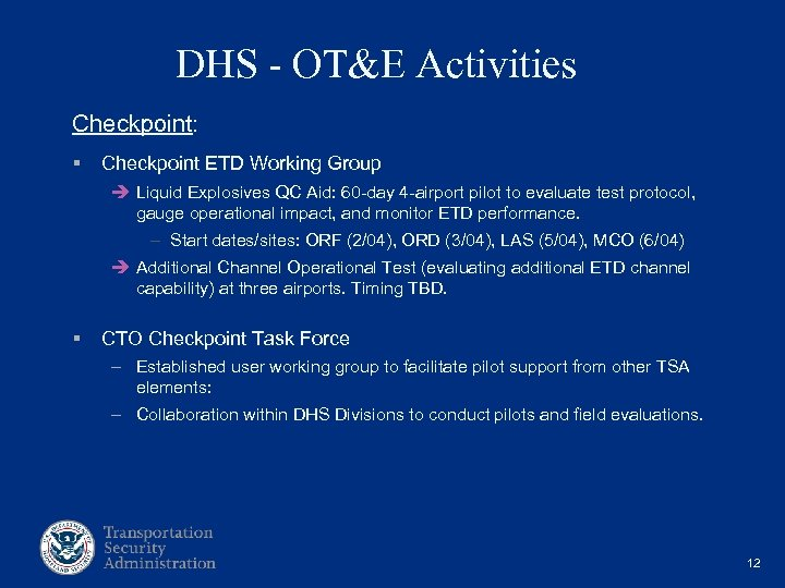 DHS - OT&E Activities Checkpoint: § Checkpoint ETD Working Group è Liquid Explosives QC