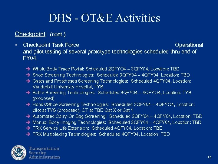 DHS - OT&E Activities Checkpoint: (cont. ) § Checkpoint Task Force Operational and pilot