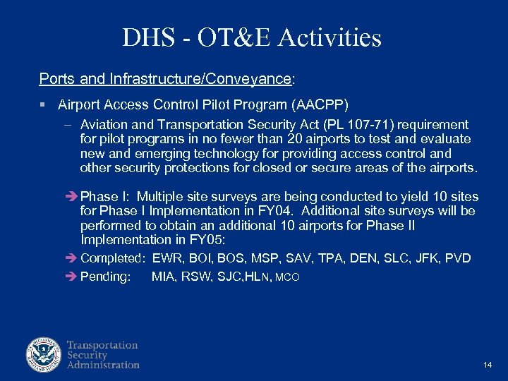 DHS - OT&E Activities Ports and Infrastructure/Conveyance: § Airport Access Control Pilot Program (AACPP)