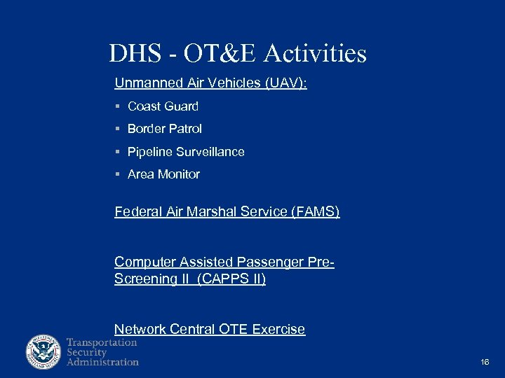 DHS - OT&E Activities Unmanned Air Vehicles (UAV): § Coast Guard § Border