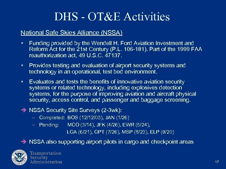 DHS - OT&E Activities National Safe Skies Alliance (NSSA) § Funding provided by the