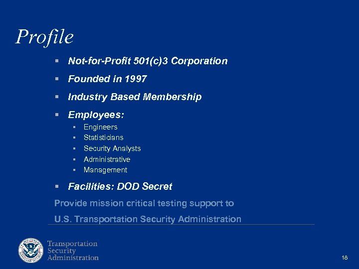 Profile § Not-for-Profit 501(c)3 Corporation § Founded in 1997 § Industry Based Membership §