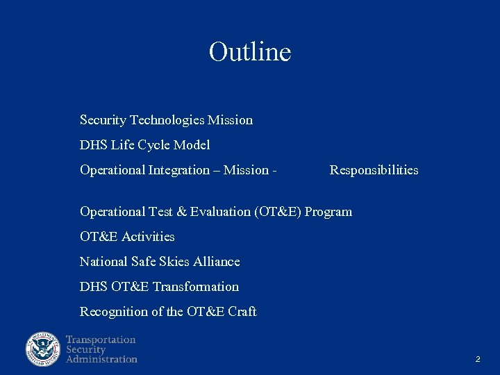 Outline Security Technologies Mission DHS Life Cycle Model Operational Integration – Mission - Responsibilities