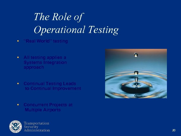 "The Role of Operational Testing § ""Real World"" testing § All testing applies a"