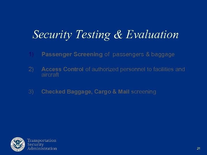 Security Testing & Evaluation 1) Passenger Screening of passengers & baggage 2) Access Control