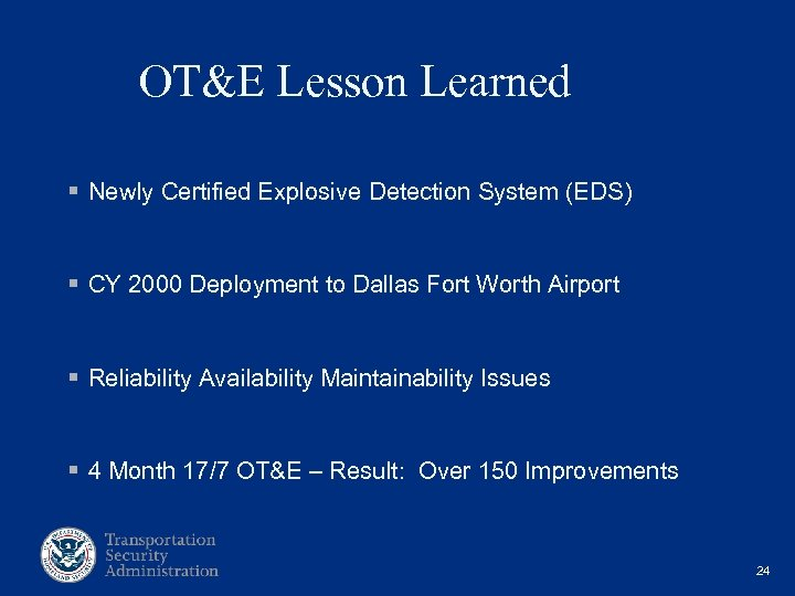 OT&E Lesson Learned § Newly Certified Explosive Detection System (EDS) § CY 2000
