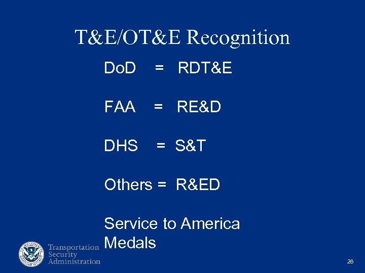 T&E/OT&E Recognition Do. D = RDT&E FAA = RE&D DHS = S&T Others