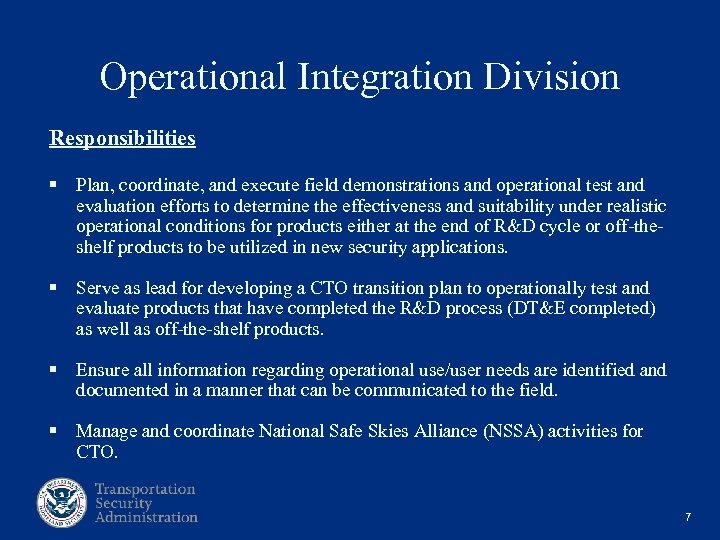 Operational Integration Division Responsibilities § Plan, coordinate, and execute field demonstrations and operational test