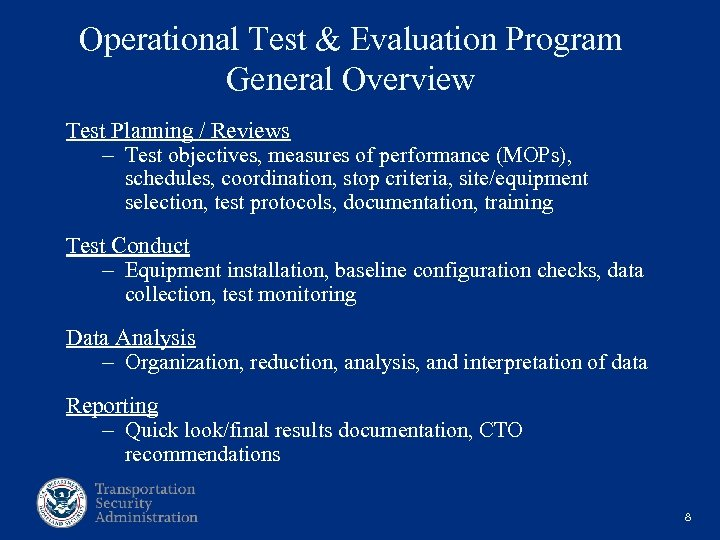 Operational Test & Evaluation Program General Overview Test Planning / Reviews - Test objectives,