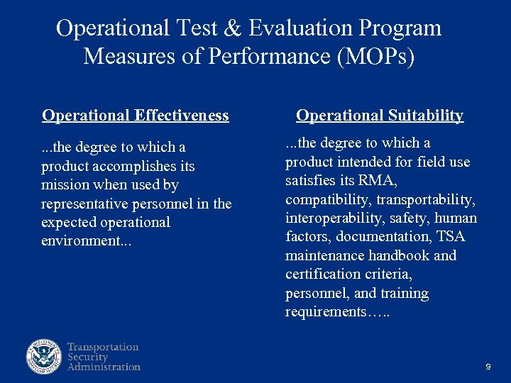 Operational Test & Evaluation Program Measures of Performance (MOPs) Operational Effectiveness Operational Suitability .