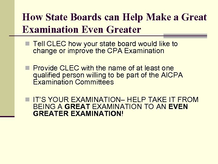 How State Boards can Help Make a Great Examination Even Greater n Tell CLEC