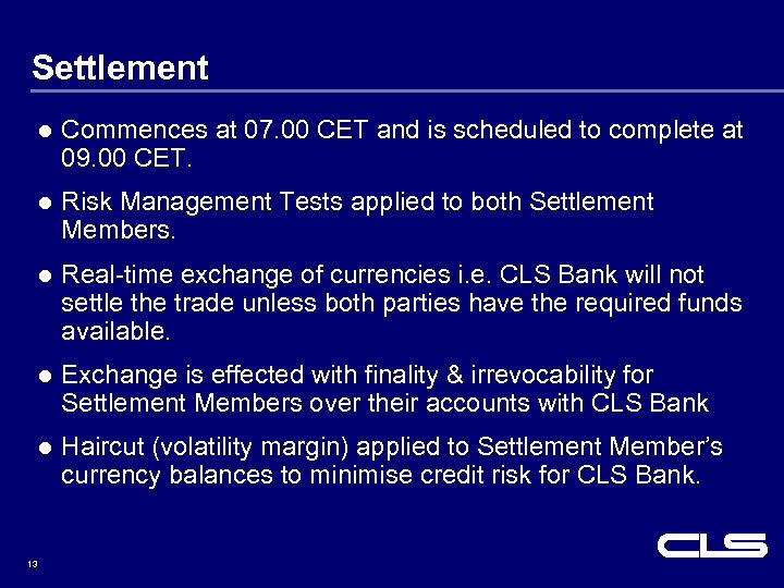 Settlement l Commences at 07. 00 CET and is scheduled to complete at 09.