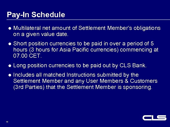 Pay-In Schedule l Multilateral net amount of Settlement Member's obligations on a given value
