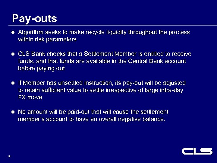 Pay-outs l l CLS Bank checks that a Settlement Member is entitled to receive
