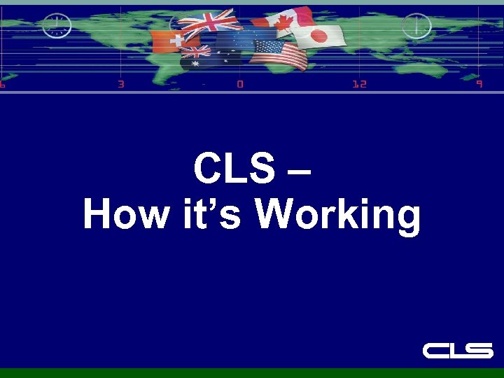 CLS – How it's Working