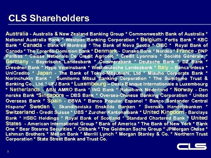CLS Shareholders Australia - Australia & New Zealand Banking Group * Commonwealth Bank of