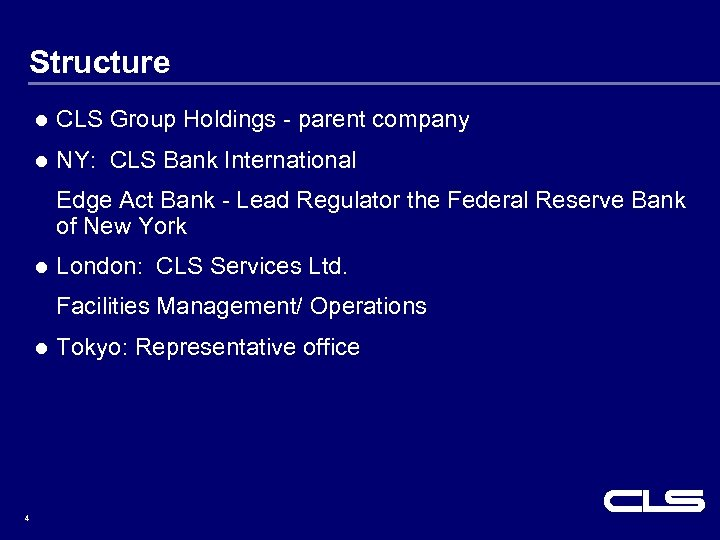 Structure l CLS Group Holdings - parent company l NY: CLS Bank International Edge