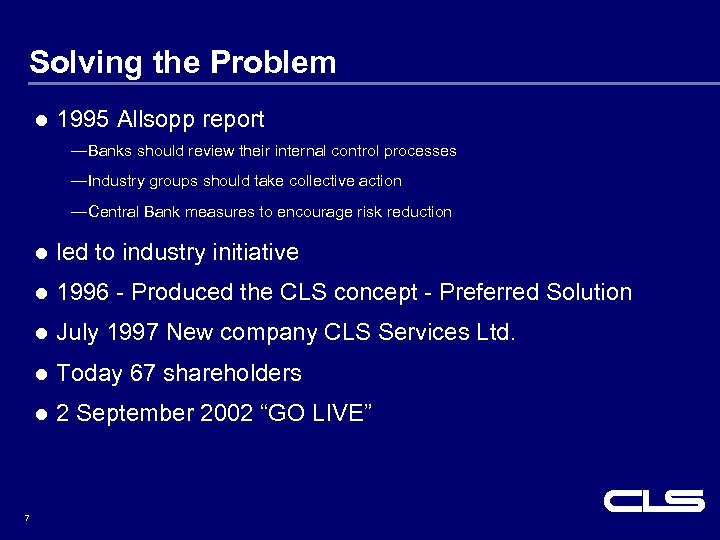 Solving the Problem l 1995 Allsopp report —Banks should review their internal control processes