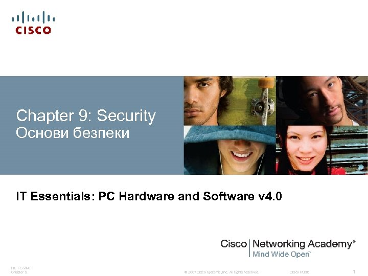 Chapter 9: Security Основи безпеки IT Essentials: PC Hardware and Software v 4. 0