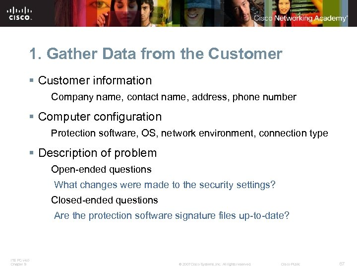 1. Gather Data from the Customer § Customer information Company name, contact name, address,