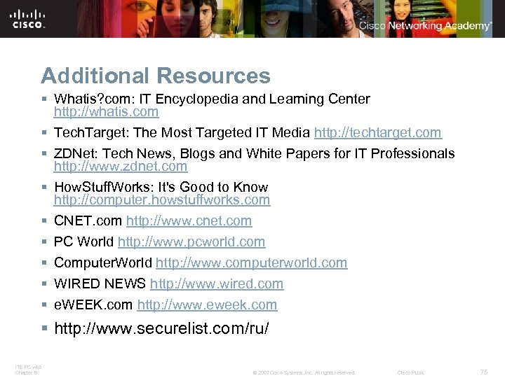 Additional Resources § Whatis? com: IT Encyclopedia and Learning Center http: //whatis. com §